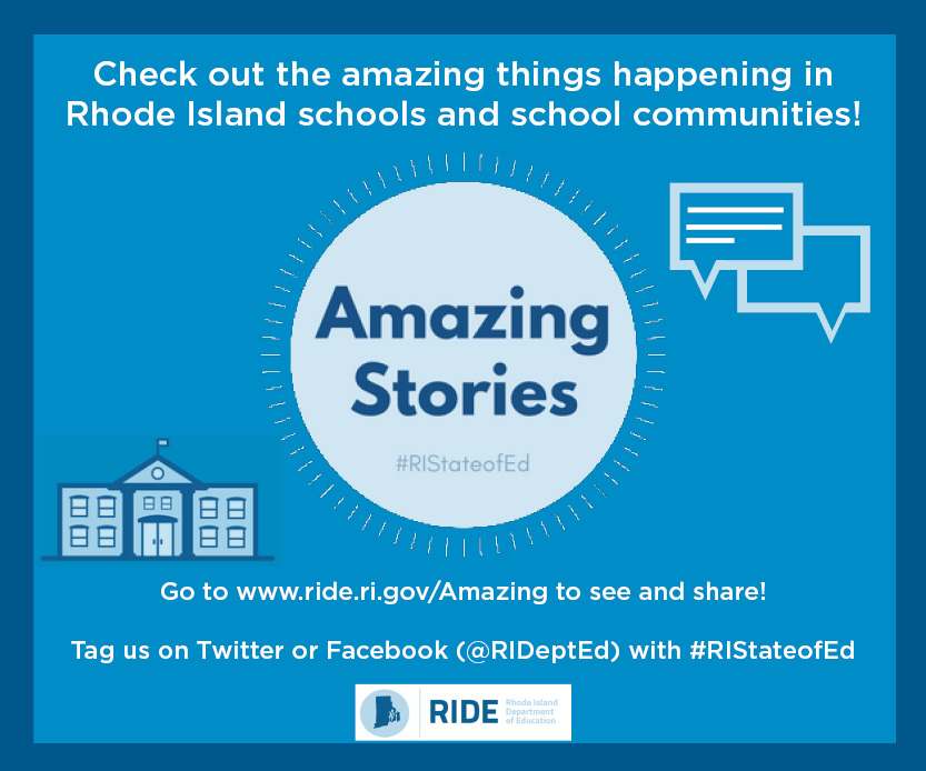 Check out the amazing things taking place in Rhode Island schools - go to www.ride.ri.gov/Amazing to see and share