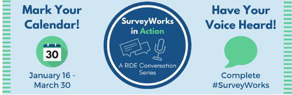 SurveyWorks is open - Please go to www.ride.ri.gov/SurveyWorks for more information