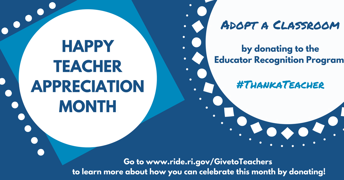 Happy Teacher Appreciation Month! Adopt a classroom and support the educator recognition program at www.ride.ri.gov/GiveToTeachers