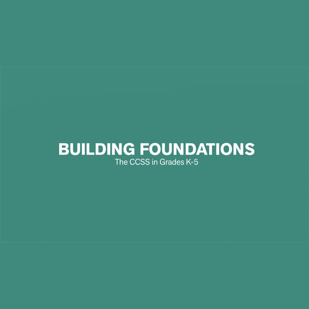 Watch the Building Foundations - the CCSS in Grades K-5 video