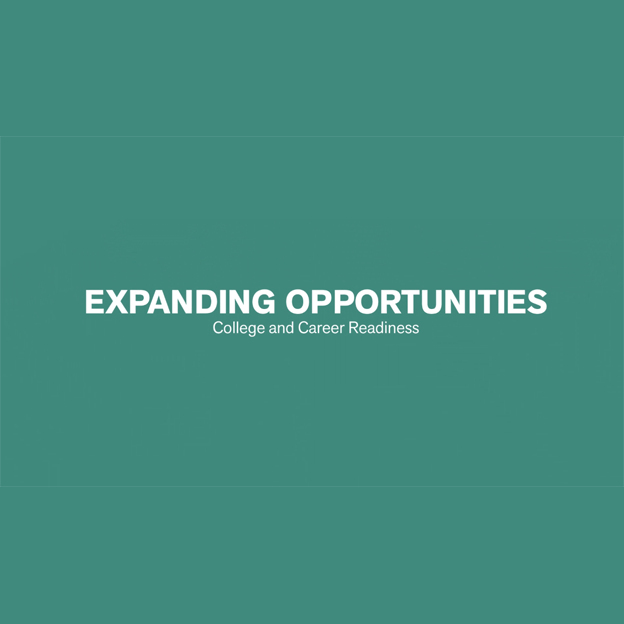 Watch the Expanding Opportunities - College and Career Readiness video
