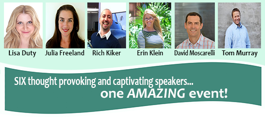 Check out these six thought provoking and captivating speakers...one amazing event!