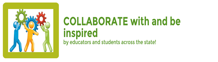 Collaborate with and be inspired by educators and students across the state!