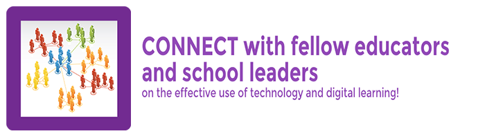 Connect with fellow educators and school leaders on the effective use of technology and digital learning!