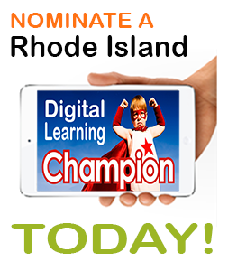 Nominate a Rhode Island Digital Learning Champion Today