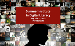 Summer Institute in Digital Literacy, July 26-31, 2015 in Providence, RI