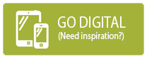 Go Digital - Need Inspiration?