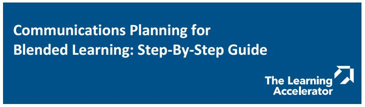 PDF Communications Planning for Blended Learning, a step-by-step guide from the Learning Accelerator